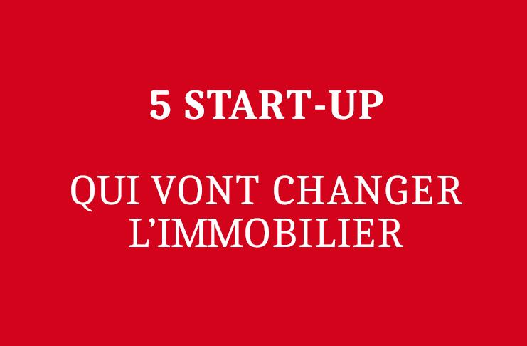 5 start-up qui vont changer l'immobilier